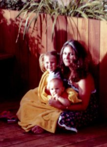 Mommy and her girls, courtesy of a dear friend--and one of those eclectic bunch of wonderful people who were such an important part of our lives.